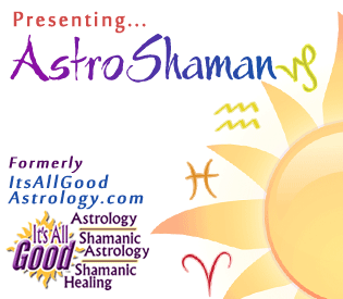 Astroshaman New Site - Formerly ItsAllGoodAstrology